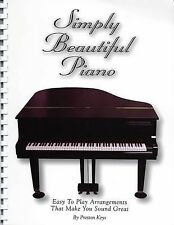 Simply Beautiful Piano: Easy to Play Arrangements That Make You Sound Great (Eka