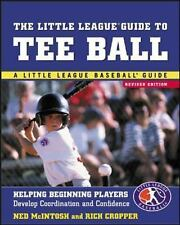 The Little League Guide to Tee Ball : Helping Beginning Players Develop...