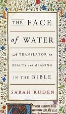 The Face of Water: A Translator on Beauty and Meaning in the Bible, Ruden, Sarah