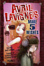 Avril Lavigne's Make 5 Wishes: v. 1, Joshua Dysart, Avril Lavigne, Very Good Boo