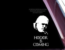 Game Of Thrones - Hodor Is Coming - FUNNY- DIE CUT Decal  Sticker (A-80)