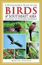 A Photographic Guide to the Birds of Southeast Asia: Including the Philippines a