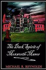 The Moxworth Manor Mysteries: The Dark Spirit of Moxworth Manor by Michael...