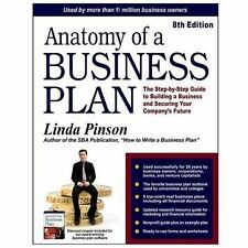 Small Business Strategies Ser.: Anatomy of a Business Plan : The Step-By-Step...