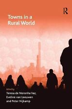 Ashgate Economic Geography: Towns in a Rural World by Peter Nijkamp and...