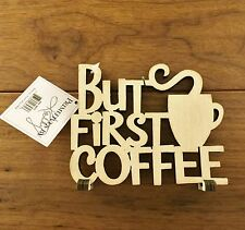 BUT FIRST COFFEE wooden word art 5 x 4 Primitives by Kathy gift