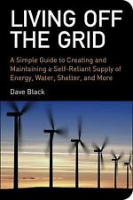 NEW Living off the Grid : A Simple Guide to Self-Reliance Survival Dave Black