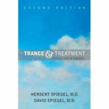 Trance and Treatment: Clinical Uses of Hypnosis by Herbert Spiegel, David Spieg