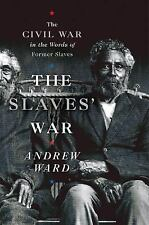 The Slaves' War: The Civil War in the Words of Former Slaves-ExLibrary
