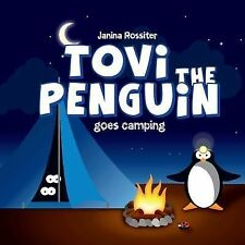 Tovi the Penguin Ser.: Tovi the Penguin : Goes Camping by Janina Rossiter...