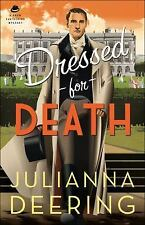A Drew Farthering Mystery: Dressed for Death by Julianna Deering (2016,...