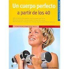 Un cuerpo perfecto a partir de los 40 (Manuales Fitness De Hoy /...  (ExLib)