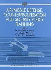 Air/Missile Defense, Counterproliferation and Security Policy Planning: Implica