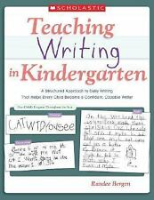 Teaching Writing in Kindergarten : A Structured Approach to Daily Writing...