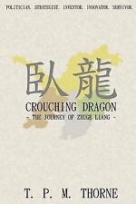Crouching Dragon : The Journey of Zhuge Liang by Thorne T P M (2013, Paperback)