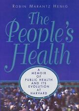 The People's Health: A Memoir of Public Health and Its Evolution at Harvard, Hen