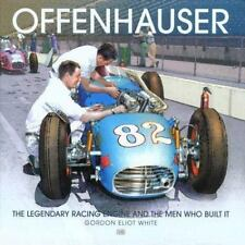 Offenhauser : The Legendary Racing Engine and the Men Who Built It by Gordon...