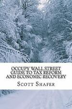Occupy Wall Street Guide to Tax Reform and Economic Recovery: Tax Reform Made Si