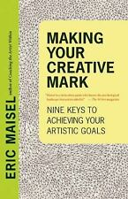 Making Your Creative Mark: Nine Keys to Achieving Your Artistic Goals