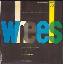 WHEELS DANS LE CŒUR DE MA BLONDE LES CAVALIERS DU CIEL  45T EP PHILIPS 430.035