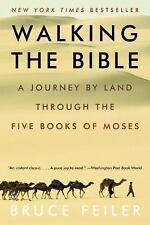 Walking the Bible: A Journey by Land Through the Five Books of Moses Feiler, Br