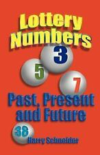 Lottery Numbers : Past, Present, and Future by Harry Schneider (2001, Paperback)
