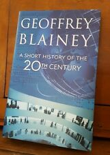 A Short History of the 20th Century, Geoffrey Blainey, 1st Ed 1st Printing 2005