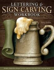 Lettering and Sign Carving Wookbook : 10 Skill-Building Projects for Carving...