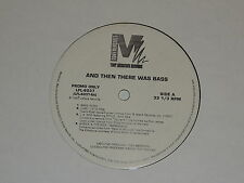 """AND THEN THERE WAS BASS Lp 12""""x2 DOUBLE RECORD SET PROMO VARIOUS STYLZ & JIZ +"""