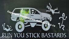 Jeep Cherokee Series Funny Run You Stick Bastards Stick Family Decal Sticker