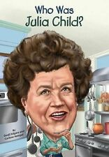 Who Was... ?: Who Was Julia Child? by Geoff Edgers and Carlene Hempel (2015,...