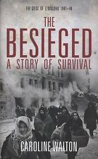 The Besieged: A Story of Survial Walton, Caroline Hardcover