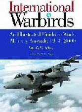 International Warbirds: An Illustrated Guide to World Military Aircraf-ExLibrary