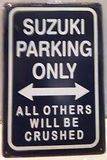 SUZUKI Parcheggio solo tutti gli altri saranno frantumati Retrò Vintage Cartello in metallo latta CASA