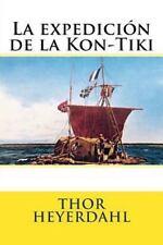 La Expedicion de la Kon-Tiki by Thor Heyerdahl (2016, Paperback)