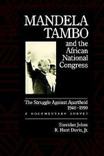 Mandela, Tambo, and the African National Congress: The Struggle Against Aparthei
