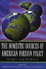 The Domestic Sources of American Foreign Policy: Insights and Evidence Eugene R
