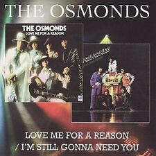 Love Me for a Reason/I'm Still Gonna Need You by The Osmonds *New CD*