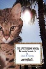 The Adventures of Songha : The Amazing Savannah Cat by Linda R. Caterine...