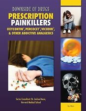 Downside of Drugs Ser.: Prescription Painkillers : Oxycontin, Percocet,...