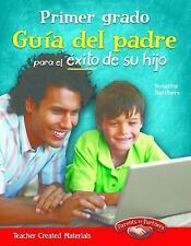 Building School and Home Connections: Primer Grado Guía del Padre para el...