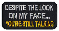 Motorcycle Jacket Patch - Despite Look On My Face You're Still Talking - Funny