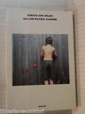 DA UN ALTRA CARNE Diego De Silva Einaudi L arcipelago 53 2004 romanzo libro di