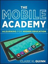 The Mobile Academy : MLearning for Higher Education by Clark N. Quinn (2011,…