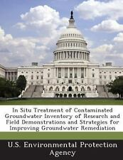 In Situ Treatment of Contaminated Groundwater Inventory of Research and Field...