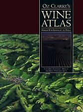 Oz Clarke's Wine Atlas: Wines & Wine Regions of the World