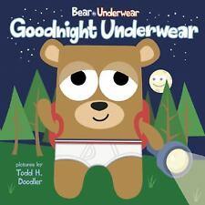 Goodnight Underwear (Bear in Underwear)-ExLibrary