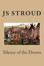 Silence of the Drums by Js Stroud (2013, Paperback)