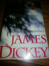 To the White Sea by James Dickey (1993, Hardcover)