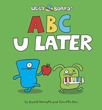 ABC U Later (Uglydolls) Horvath, David, Kim, Sun-Min Board book